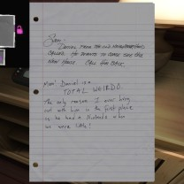 "10. Next to the answering machine is a note from Jan to Sam, telling her to call back a certain Daniel. Sam describes Daniel as a ""TOTAL WEIRDO."" Will this person be relevant to our story?"