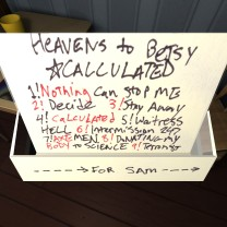 We need to go into the sewing room to unlock the next section of the game, and while we're here we might as well check out some other details. First, the case of a dub Lonnie made Sam of Heavens to Betsy's album Calculated.