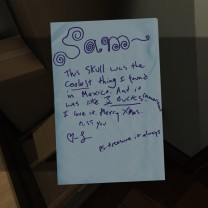 In the closet next to the dining room, you can find a package where Lonnie left a note for a skull she got Sam from Mexico.